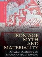 Hedeager Lotte - Iron Age myth and materiality